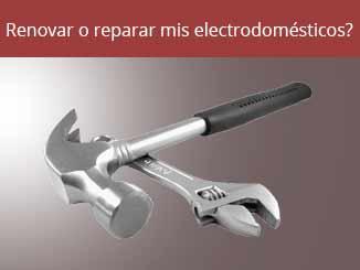 renovar-o-reparar-electrodomesticos