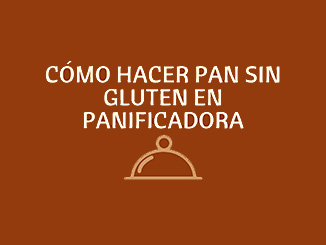 Cómo hacer pan sin gluten en panificadora